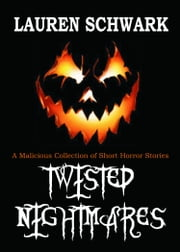 Twisted Nightmares ebook by Lauren Schwark Jr