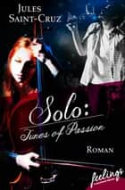 Solo: Tunes of Passion - Roman eBook by Jules Saint-Cruz