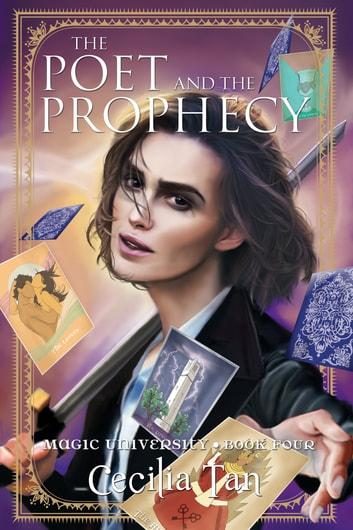 The Poet and the Prophecy - Magic University Book Four ebook by Cecilia Tan