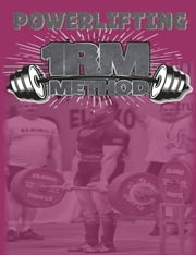 Powerlifting 1RM Method ebook by Lawrence Farncombe