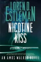 Nicotine Kiss - An Amos Walker Novel ebook by Loren D. Estleman