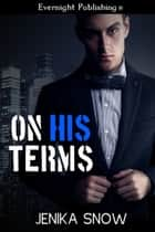 On His Terms ebook by Jenika Snow