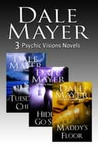 Psychic Visions: Books 1 - 3 paranormal romantic suspense books ebook by Dale Mayer