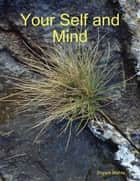 Your Self and Mind ebook by Shyam Mehta