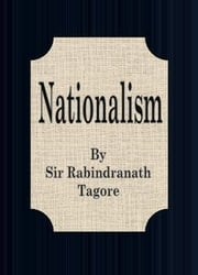 Nationalism ebook by Sir Rabindranath Tagore