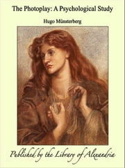 The Photoplay: A Psychological Study ebook by Hugo Münsterberg