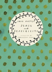 Sense and Sensibility (Vintage Classics Austen Series) ebook by Jane Austen,Francesca Segal