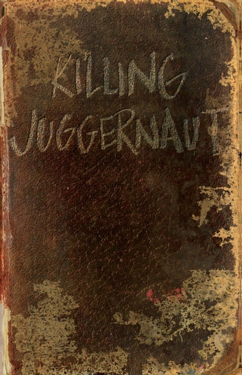 Killing Juggernaut ebook by Jared Bernard