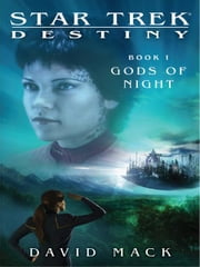Star Trek: Destiny #1: Gods of Night ebook by David Mack