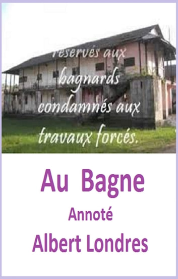 AU BAGNE ANNOTE ebook by ALBERT LONDRES,GILBERT TEROL
