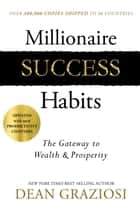 Millionaire Success Habits - The Gateway to Wealth & Prosperity ebook by