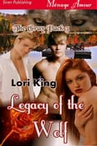 Legacy of the Wolf ebook by Lori King