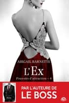 L'Ex (Edition Canada) - Pouvoirs d'attraction, T4 ebook by Élodie Coello, Abigail Barnette