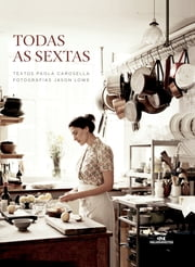Todas as Sextas ebook by Paola Carosella, Jason Lowe