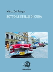 Sotto le stelle di Cuba ebook by Kobo.Web.Store.Products.Fields.ContributorFieldViewModel