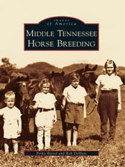 Middle Tennessee Horse Breeding ebook by Perky Beisel, Rob DeHart
