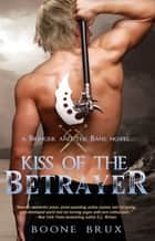 Kiss of the Betrayer ebook by Boone Brux