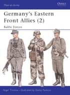 Germany's Eastern Front Allies (2) ebook by Nigel Thomas,Carlos Caballero Jurado,Darko Pavlovic