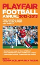 Playfair Football Annual 2012-2013 ebook by Jack Rollin, Glenda Rollin