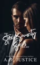 Steele Security Complete Series ebook by A.D. Justice