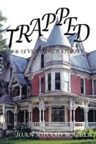 TRAPPED! - AND SEVEN OTHER STORIES ebook by Joan Sodaro Waller