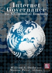 Internet Governance - The NETmundial Roadmap ebook by William J. Drake, William J. Drake, Monroe E. Price,...