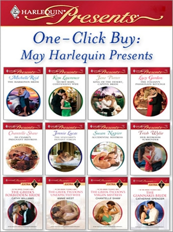 One-Click Buy: May Harlequin Presents - The Markonos Bride\Secret Baby, Convenient Wife\King of the Desert, Captive Bride\The Italian's Passionate Revenge\Di Cesare's Pregnant Mistress\The Spaniard's Defiant Virgin ebook by Michelle Reid,Kim Lawrence,Jane Porter,Lucy Gordon,Chantelle Shaw,Jennie Lucas