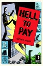 Hell to Pay ebook by Matthew Hughes