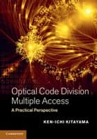 Optical Code Division Multiple Access ebook by Professor Ken-ichi Kitayama