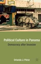 Political Culture in Panama ebook by O. Pérez