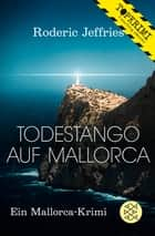 Todestango auf Mallorca ebook by Roderic Jeffries, Ingrid Herrmann