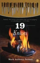 19 Knives ebook by Mark Jarman