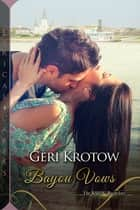 Bayou Vows ebook by Geri Krotow