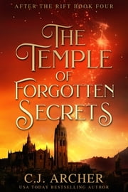 The Temple of Forgotten Secrets ebook by C.J. Archer