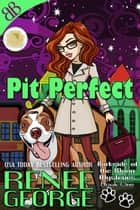 Pit Perfect ebook by Renee George