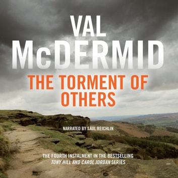 The Torment of Others: Tony Hill and Carol Jordan, Book 4 audiobook by Val McDermid
