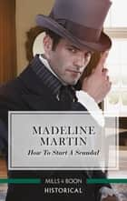 How to Start a Scandal ebook by Madeline Martin