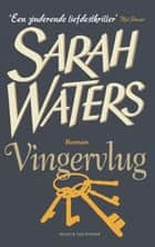Vingervlug ebook by Sarah Waters, Marion op den Camp