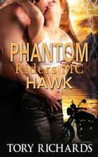 Phantom Riders MC: Hawk ebook by Tory Richards
