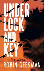 Under Lock and Key - The Zone ebook by Robin Geesman