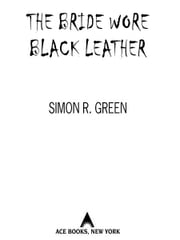 The Bride Wore Black Leather ebook by Simon R. Green