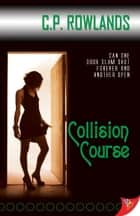 Collision Course eBook by C.P. Rowlands