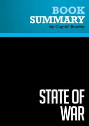 Summary of State of War: The Secret History of the CIA and the Bush Administration - James Risen ebook by Capitol Reader