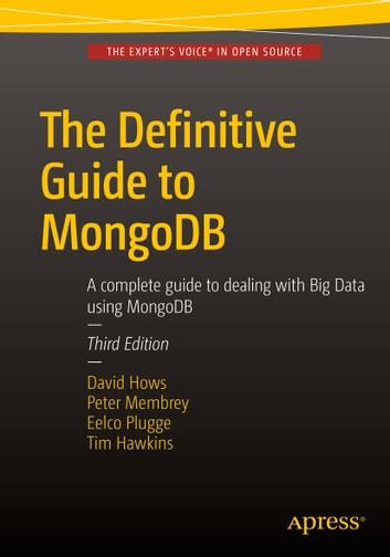 The definitive guide to mongodb ebook by eelco plugge the definitive guide to mongodb a complete guide to dealing with big data using mongodb fandeluxe Image collections