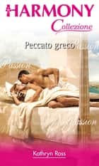 Peccato greco ebook by Kathryn Ross