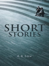 Short Stories ebook by A B  Saw