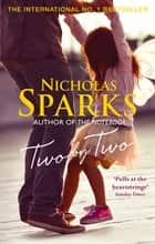 Two by Two - A beautiful story that will capture your heart ebook by Nicholas Sparks