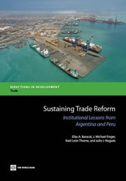 Sustaining Trade Reform: Institutional Lessons from Argentina and Peru ebook by Baracat, Elias A.