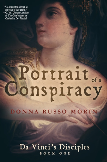 Portrait of a Conspiracy - Da Vinci's Disciples - Book One ebook by Donna Russo Morin