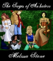 The Sages of An'katerr ebook by Melissa Stone